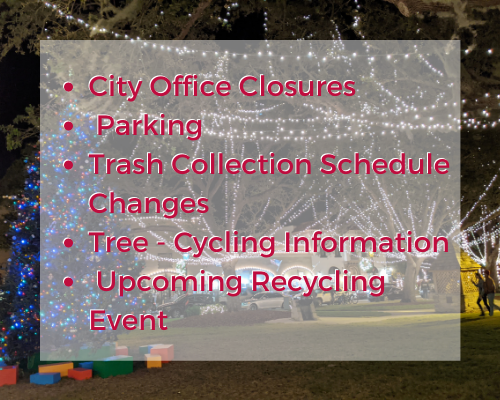 City Office Closures  Parking Trash Collection Schedule Changes Tree - Cycling Information  Upcoming