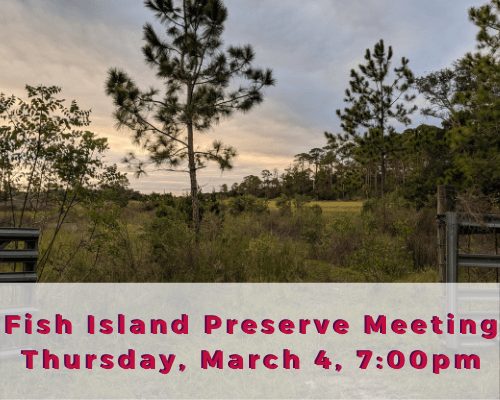 Fish Island Preserve Meeting Thursday, March 4, 7:00pm
